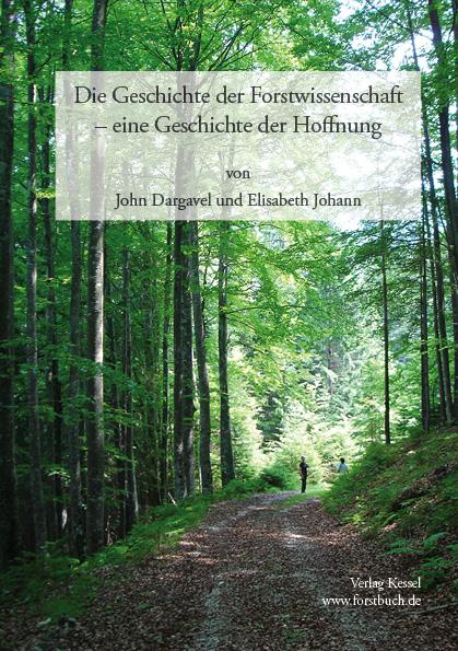Die Geschichte der Forstwissenschaft (Dargavel, J., Johann, E ...